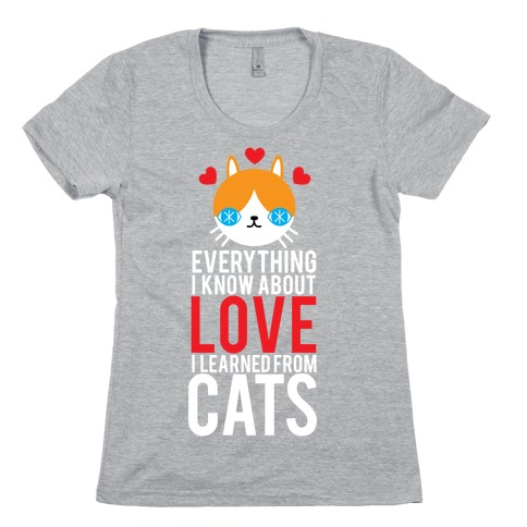 Everything I Know About Love Womens T-Shirt