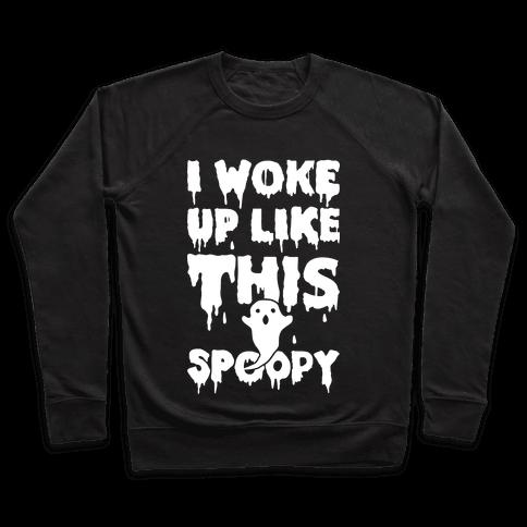 I Woke Up Like This Spoopy