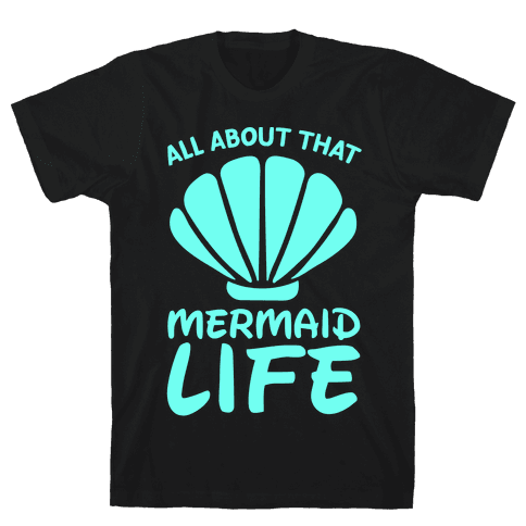 All About That Mermaid Life -White Mens T-Shirt