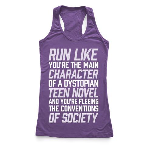 Run Like You're The Main Character In A Dystopian Teen Novel Racerback Tank Top