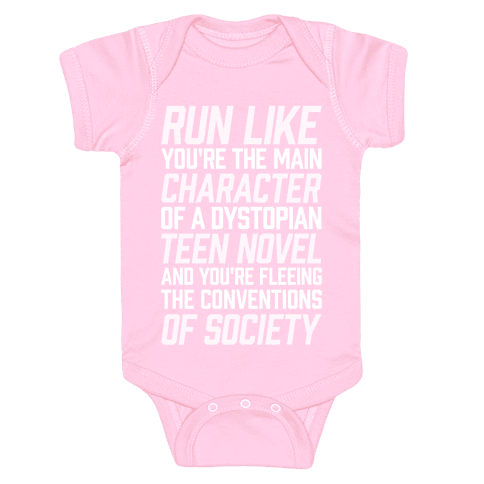 Run Like You're The Main Character In A Dystopian Teen Novel Baby Onesy