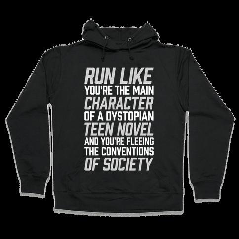 Run Like You're The Main Character In A Dystopian Teen Novel Hooded Sweatshirt