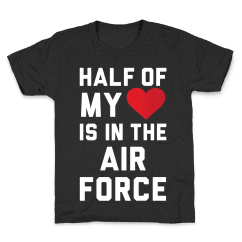 Half My Heart Is In The Air Force Kids T-Shirt