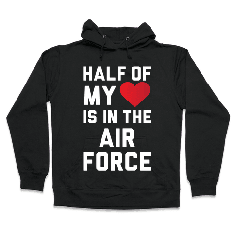 Half My Heart Is In The Air Force Hooded Sweatshirt