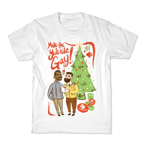 Make The Yuletide Gay Kids T-Shirt