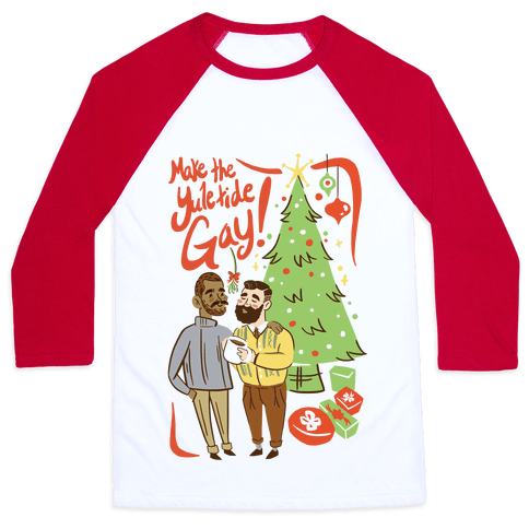 Make The Yuletide Gay Baseball Tee
