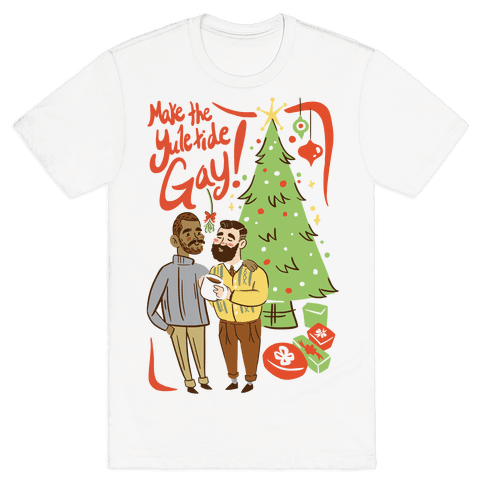 Make The Yuletide Gay Mens T-Shirt