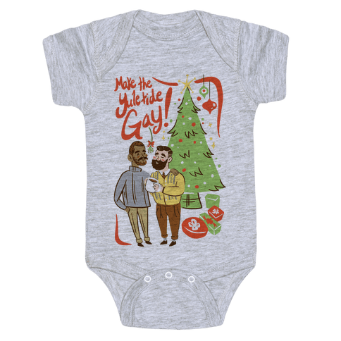 Make The Yuletide Gay Baby Onesy