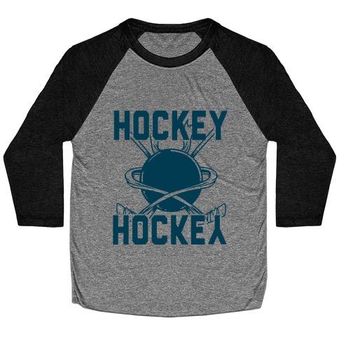 Hockey Upside Down is Still Hockey! Baseball Tee