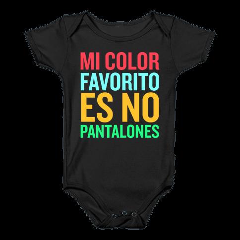 Mi Color Favorito Es No Pantalones Baby Onesy