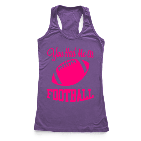 You Had Me At Football Racerback Tank Top