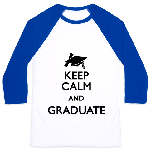 Keep Calm and Graduate Baseball Tee