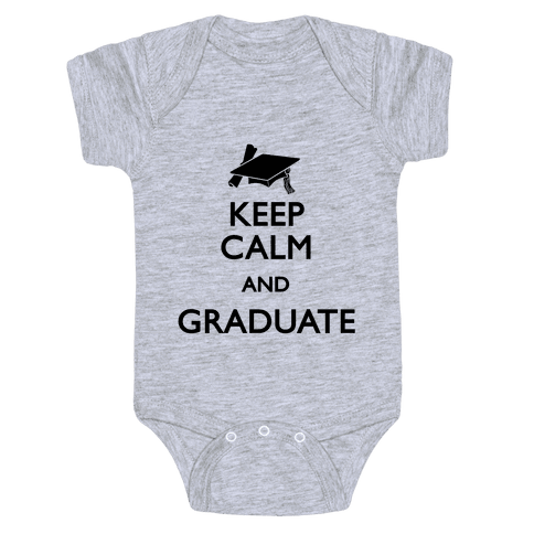 Keep Calm and Graduate Baby Onesy