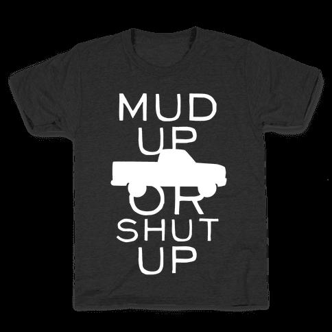 Mud Up Or Shut Up (White Ink) Kids T-Shirt