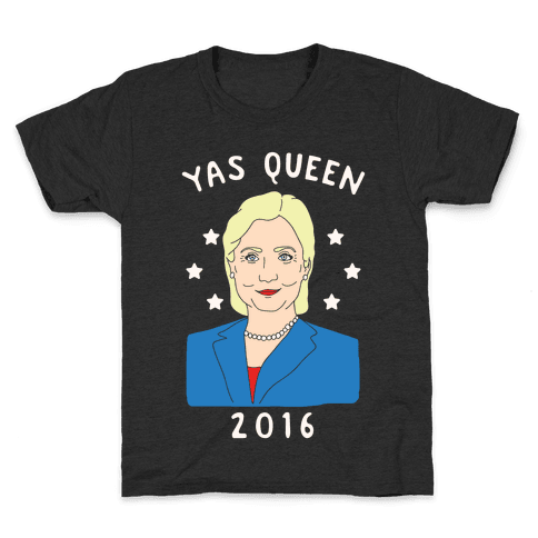 Yas Queen Hillary Clinton 2016 Kids T-Shirt