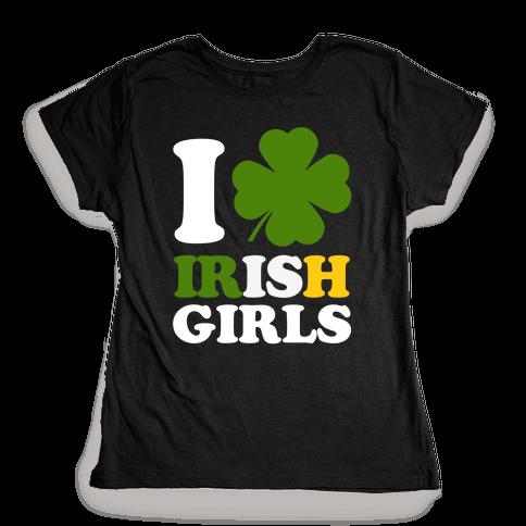 I Love Irish Girls Womens T-Shirt
