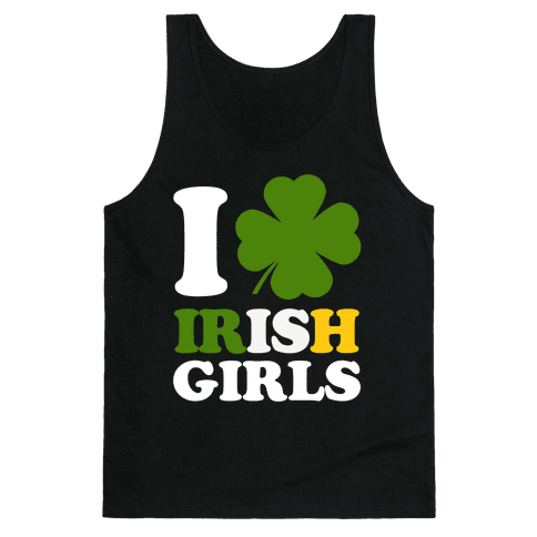 I Love Irish Girls Tank Top