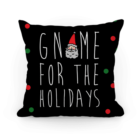 Gnome For The Holidays Pillow
