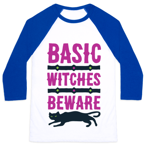 Basic WItches Beware Baseball Tee