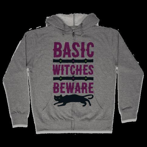 Basic WItches Beware Zip Hoodie