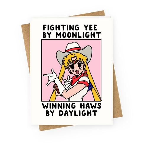 Fighting Yee By Moonlight Winning Haws By Daylight Greeting Card