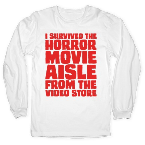 I Survived The Horror Movie Aisle Long Sleeve T-Shirt