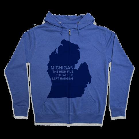 Michigan the High Five The World Left Hanging Zip Hoodie