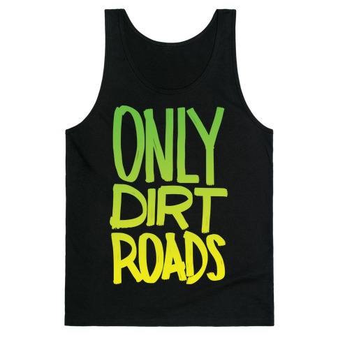 Only Dirt Roads Tank Top