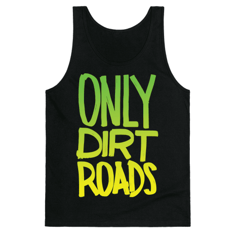Only Dirt Roads Tank Top