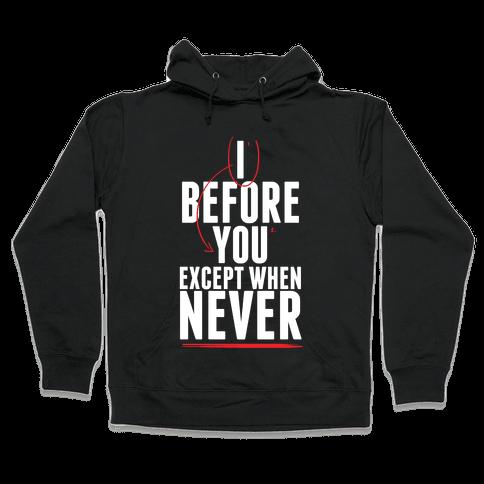I Before U, Always Hooded Sweatshirt