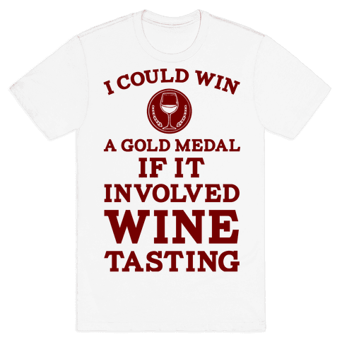 I Could Win A Gold Medal If It Involved Wine Tasting Mens T-Shirt
