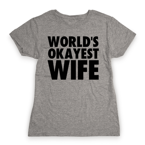 World's Okayest Wife Womens T-Shirt