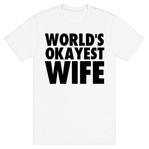 World's Okayest Wife Mens T-Shirt