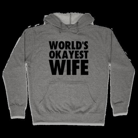 World's Okayest Wife Hooded Sweatshirt