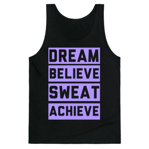 Dream, Believe, Sweat, Achieve Tank Top