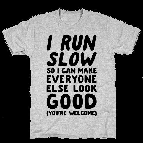 I Run Slow Mens T-Shirt