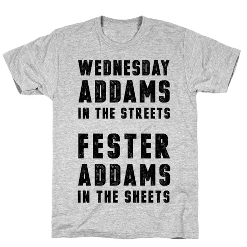 Wednesday Addams In The Streets Fester Addams In The Sheets T-Shirt