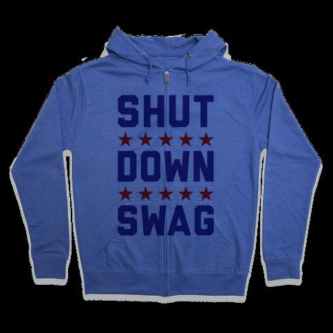 Shutdown Swag Zip Hoodie