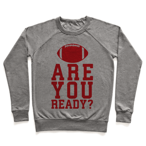 Are You Ready For Some Football Pullover