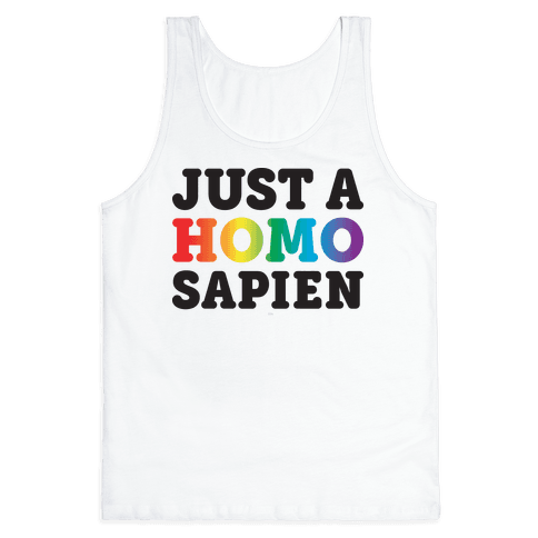Just A Homo Sapien Tank Top