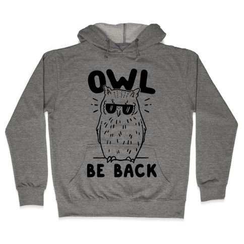 Owl Be Back Hooded Sweatshirt