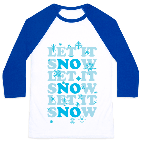 Let It sNOw Baseball Tee