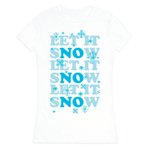 Let It sNOw Womens T-Shirt