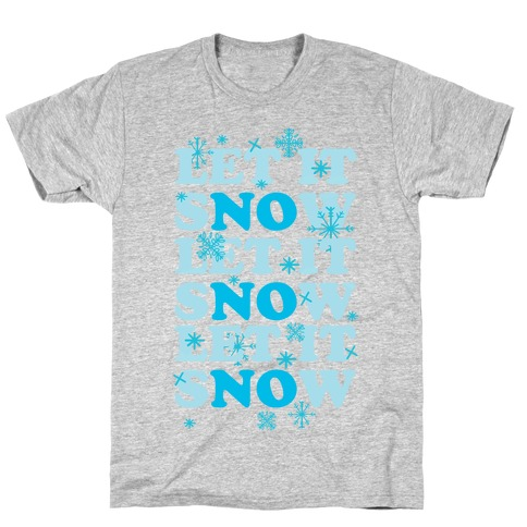 Let It sNOw T-Shirt