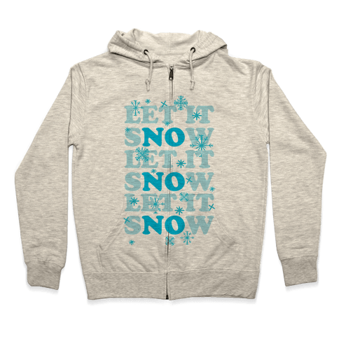 Let It sNOw Zip Hoodie