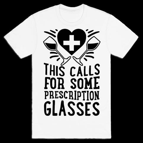 This Calls For Some Prescription Glasses Mens T-Shirt