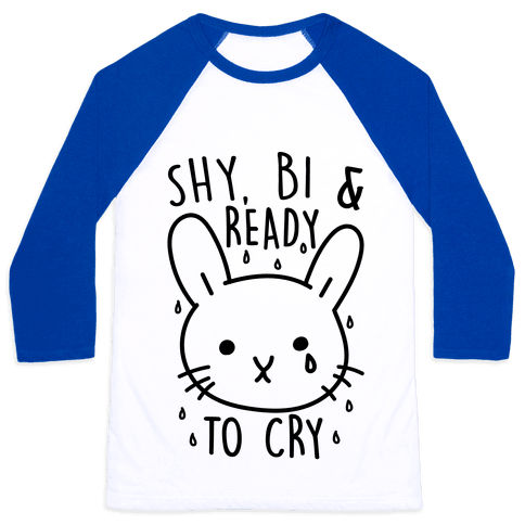 Shy Bi and Ready to Cry Baseball Tee