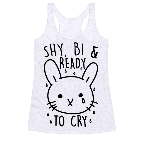 Shy Bi and Ready to Cry Racerback Tank Top