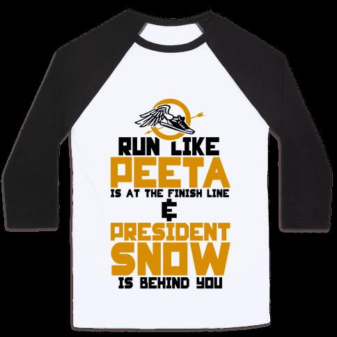 Run Like Peeta Is At The Finish Line Baseball Tee