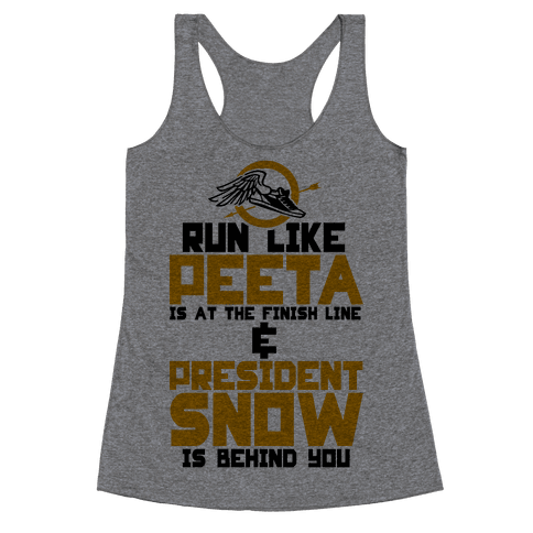 Run Like Peeta Is At The Finish Line Racerback Tank Top